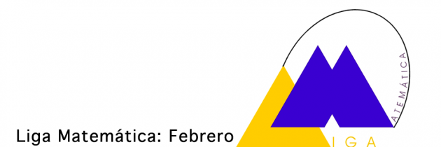 Liga Matemática – Febrero 2013